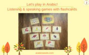 Let's play in Arabic! Listening & speaking games with flashcards - Arabic Seeds