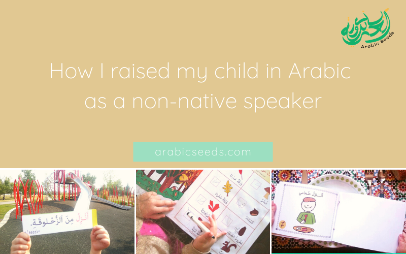 How I raised my child in Arabic as a non-native speaker